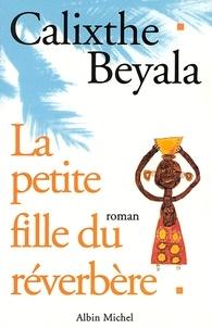 Calixthe Beyala et Calixthe Beyala - La Petite Fille du réverbère.