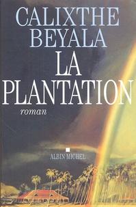 Calixthe Beyala - La Plantation.