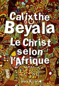 Calixthe Beyala - Le Christ selon l'Afrique.