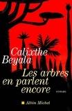 Calixthe Beyala et Calixthe Beyala - Les Arbres en parlent encore.