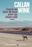 Callan Wink - Courir au clair de lune avec un chien volé.