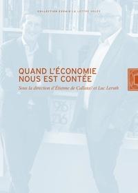 Callataÿ étienne De et Luc Leruth - Quand l'economie nous est contee.