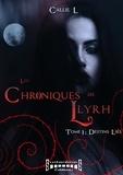 Callie L - Les chroniques de Llyrh  : Les chroniques de Llyrh - Tome 1 - Destins liés.