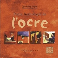 Callixte Cocylima et Régis Ferré - Petite anthologie de l'ocre.