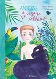Calouan et Claire Buron - Antoine et le voyage intérieur.