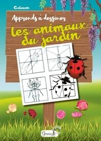 Calouan - Apprends à dessiner les animaux du jardin.