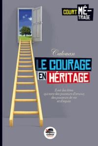 Calouan - Le courage en héritage.