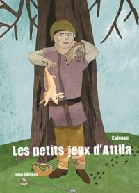Calouan - Les petits jeux d'Attila.