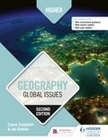 Calum Campbell et Ian Geddes - Higher Geography: Global Issues: Second Edition.
