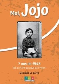 Calve georges Le - Moi Jojo, 7 ans en 1943.