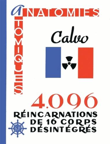 Calvo - Anatomies atomiques - 4 096 réincarnations de 16 corps désintégrés.