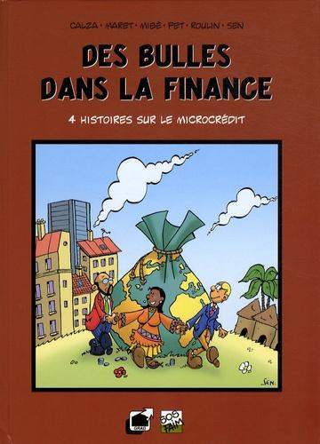 Calza et  Maret - Des bulles dans la finance - 4 histoires sur le microcrédit.