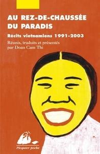 Cam-Thi Doan - Au rez-de-chaussée du paradis - Récits vietnamiens 1991-2003.