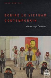 Cam-Thi Doan - Ecrire le Vietnam contemporain - Guerre, corps, littérature.