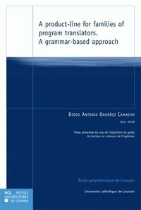 Camacho diego antonio Ordóñez - A product-line for families of program translators - A grammar-based approach.