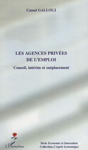Camal Gallouj - Les agences privées de l'emploi - Conseil, intérim et outplacement.