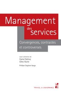 Camal Gallouj et Gilles Paché - Management des services - Convergences, contrastes et controverses.