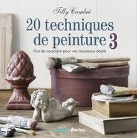 Cambré Tilly - 20 techniques de peinture T.3 - Loisir Créatif.