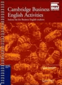 Cambridge Business English Activities - Serious fun for Business English Students.