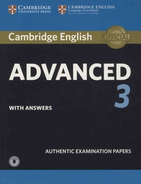 Cambridge University Press - Cambridge English Advanced 3 with Answers - Authentic Examination Papers.