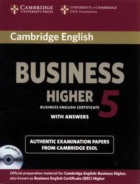 Cambridge University Press - Cambridge English: Business Higher 5 - Authentic examination papers from Cambridge ESOL. 1 CD audio