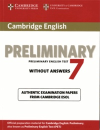 Cambridge University Press - Cambridge English Preliminary 7 without Answers - Official examination papers from University of Cambridge ESOL Examinations.