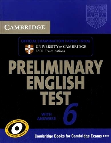 Cambridge University Press - Cambridge Preliminary English Test 6 - With Answers.