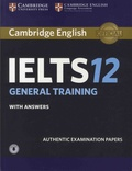 Cambridge University Press - IELTS 12 - General Training with Answers - Anthentic Examination Papers.