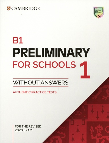 Preliminary 1 for Schools 1 Exam B1. Student's Book without Answers  Edition 2020