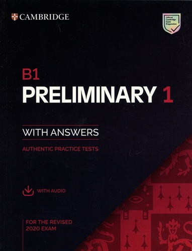 Preliminary 1 for the Revised 2020 Exam B1. Student's Book with Answers with audio  Edition 2020