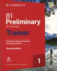 Cambridge University Press - Preliminary for Schools Trainer 1 B1 - Exam Six Practice Tests with Answers and Teacher's Notes.