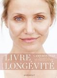 Cameron Diaz - Le livre de la longévité.