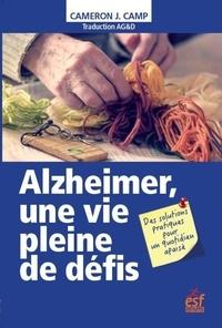 Téléchargements gratuits de manuels pdf Alzheimer, une vie pleine de défis  - Des solutions pratiques pour un quotidien apaisé par Cameron J. Camp