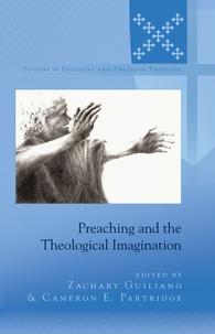 Cameron Partridge et Zachary Guiliano - Preaching and the Theological Imagination.