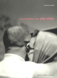 Camerone Crowe - Conversations avec Billy Wilder.