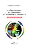 Cameroon Holiday's - Le développement de l'industrie du tourisme au Cameroun - Le livre blanc Minitour-Sofitoul.