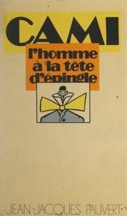 Cami et Michel Laclos - L'homme à la tête d'épingle.