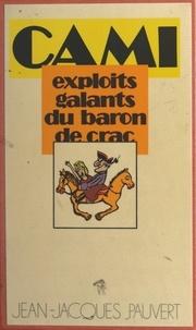 Cami et Michel Laclos - Les exploits galants du baron de Crac - Suivi des Drames de la volupté, saynètes.