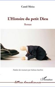 Camil Moisa - L'Histoire du petit Dieu.