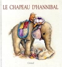 Camilla Ashforth - Le coffre à jouets  : Le chapeau d'Hannibal.