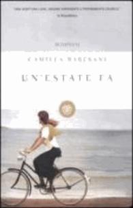 Camilla Baresani - Un'estate fa.