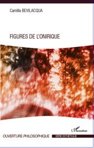 Camilla Bevilacqua - Figures de l'onirique.