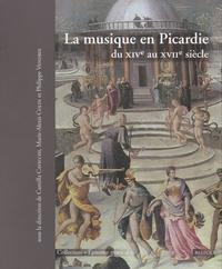 Camilla Cavicchi et Marie-Alexis Colin - La musique en Picardie du XIVe au XVIIe siècle.