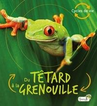 Camilla de La Bédoyère - Du têtard à la grenouille.