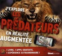 Camilla de La Bédoyère - J'explore les prédateurs en réalité augmentée.