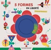 Camilla Falsini - 5 formes en liberté - Pédagogie Montessori.