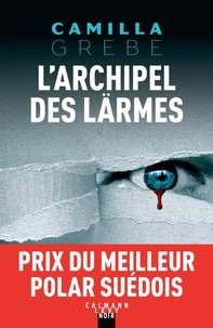 Camilla Grebe - L'Archipel des lärmes.