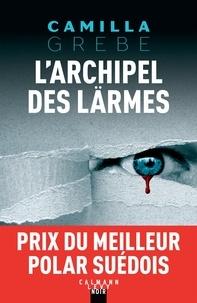 Camilla Grebe - L'Archipel des larmes.