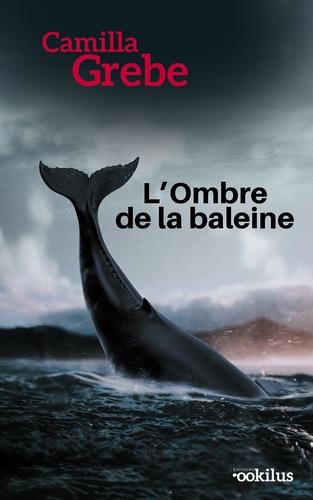 L'ombre de la baleine Edition en gros caractères