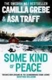 Camilla Grebe et Asa Traff - Some Kind of Peace.